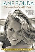Jane Fonda The Private Life of a Public Woman