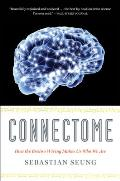 Connectome How the Brains Wiring Makes Us Who We Are