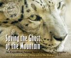 Saving the Ghost of the Mountain: An Expedition Among Snow Leopards in Mongolia (Scientists in the Field)
