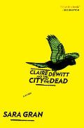 Claire DeWitt & the City of the Dead