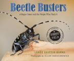 Beetle Busters: A Rogue Insect and the People Who Track It (Scientists in the Field)