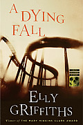 Dying Fall A Ruth Galloway Mystery