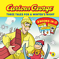 Curious George: Three Tales for a Winter's Night (Curious George) Cover
