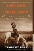 Short Nights of the Shadow Catcher: The Epic Life and Immortal Photographs of Edward Curtis Cover