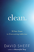Clean Overcoming Addiction & Ending Americas Greatest Tragedy