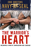 The Warrior's Heart: Becoming a Man of Compassion and Courage Cover
