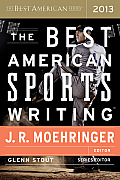 The Best American Sports Writing 2013 (Best American)