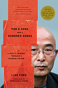 For a Song & a Hundred Songs A Poets Journey Through a Chinese Prison