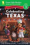 Celebrating Texas: 50 States to Celebrate (Green Light Readers: Level 3) Cover
