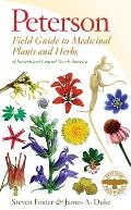 Peterson Field Guide to Medicinal Plants & Herbs of Eastern & Central North America Third Edition