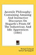 Juvenile Philosophy: Containing Amusing and Instructive Discourses on Hogarth's Prints of the Industrious and Idle Apprentices (1801)