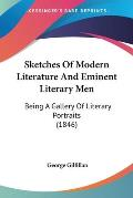 Sketches of Modern Literature and Eminent Literary Men: Being a Gallery of Literary Portraits (1846)