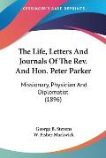 The Life, Letters and Journals of the REV. and Hon. Peter Parker: Missionary, Physician and Diplomatist (1896)