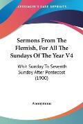 Sermons from the Flemish, for All the Sundays of the Year V4: Whit Sunday to Seventh Sunday After Pentecost (1900)