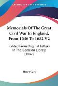 Memorials of the Great Civil War in England, from 1646 to 1652 V2: Edited from Original Letters in the Bodleian Library (1842)