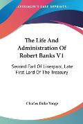 The Life and Administration of Robert Banks V1: Second Earl of Liverpool, Late First Lord of the Treasury: Compiled from Original Documents (1868)