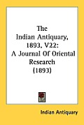 The Indian Antiquary, 1893, V22: A Journal of Oriental Research (1893)