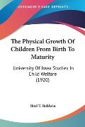 The Physical Growth of Children from Birth to Maturity: University of Iowa Studies in Child Welfare (1920)