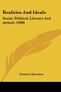 Realities and Ideals: Social, Political, Literary and Artistic (1908)