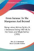 From Saranac to the Marquesas and Beyond: Being Letters Written by Mrs. M. I. Stevenson During 1887-88, to Her Sister, Jane Whyte Balfour (1903)