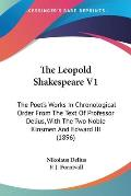 The Leopold Shakespeare V1: The Poet's Works in Chronological Order from the Text of Professor Delius, with the Two Noble Kinsmen and Edward III (