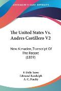 The United States Vs. Andres Castillero V2: New Almaden, Transcript of the Record (1859)