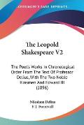 The Leopold Shakespeare V2: The Poet's Works in Chronological Order from the Text of Professor Delius, with the Two Noble Kinsmen and Edward III (