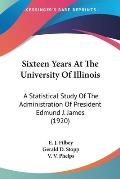 Sixteen Years at the University of Illinois: A Statistical Study of the Administration of President Edmund J. James (1920)