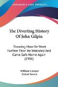 The Diverting History of John Gilpin: Showing How He Went Further Than He Intended and Came Safe Home Again (1906)