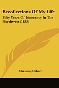 Recollections of My Life: Fifty Years of Itinerancy in the Northwest (1885)