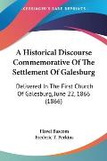 A Historical Discourse Commemorative of the Settlement of Galesburg: Delivered in the First Church of Galesburg, June 22, 1866 (1866)