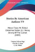 Stories by American Authors V9: Marse Chan; Mr. Bixby's Christmas Visitor; Eli; Young Strong of the Clarion (1885)
