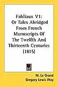 Fabliaux V1: Or Tales Abridged from French Manuscripts of the Twelfth and Thirteenth Centuries (1815)