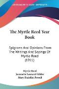 The Myrtle Reed Year Book: Epigrams and Opinions from the Writings and Sayings of Myrtle Reed (1911)