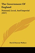 The Government of England: National, Local, and Imperial (1917)