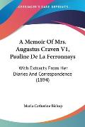 A Memoir of Mrs. Augustus Craven V1, Pauline de La Ferronnays: With Extracts from Her Diaries and Correspondence (1894)