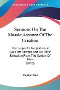Sermons on the Mosaic Account of the Creation: The Serpent's Temptation to Our First Parents, and on Their Exclusion from the Garden of Eden (1809)