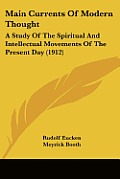 Main Currents of Modern Thought: A Study of the Spiritual and Intellectual Movements of the Present Day (1912)