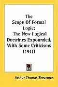 The Scope of Formal Logic: The New Logical Doctrines Expounded, with Some Criticisms (1911)
