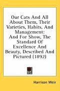 Our Cats and All about Them, Their Varieties, Habits, and Management: And for Show, the Standard of Excellence and Beauty, Described and Pictured (189