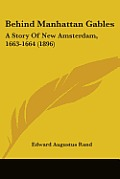 Behind Manhattan Gables: A Story of New Amsterdam, 1663-1664 (1896)