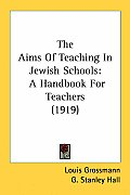The Aims of Teaching in Jewish Schools: A Handbook for Teachers (1919)