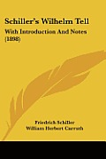 Schiller's Wilhelm Tell: With Introduction and Notes (1898)