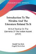 Introduction to the Nirukta and the Literature Related to It: With a Treatise on the Elements of the Indian Accent (1919)