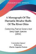 A Monograph of the Fluviatile Bivalve Shells of the River Ohio: Containing Twelve Genera and Sixty-Eight Species (1832)
