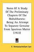 Notes of a Study of the Preliminary Chapters of the Mahabharata: Being an Attempt to Separate Genuine from Spurious Matter (1922)