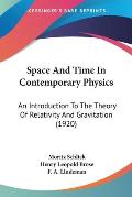 Space and Time in Contemporary Physics: An Introduction to the Theory of Relativity and Gravitation (1920)