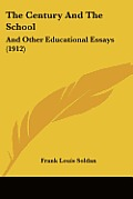 The Century and the School: And Other Educational Essays (1912)