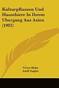 Kulturpflanzen Und Hausthiere in Ihrem Ubergang Aus Asien (1902)