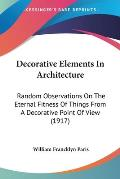 Decorative Elements in Architecture: Random Observations on the Eternal Fitness of Things from a Decorative Point of View (1917)